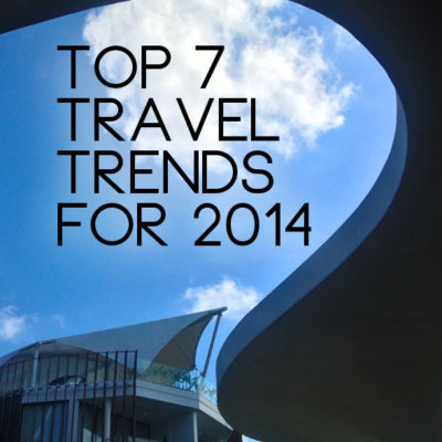 Top 7 Travel Trends for 2014