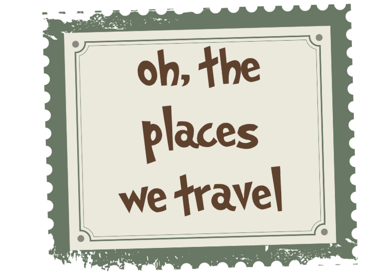 Oh, the Places We Travel!